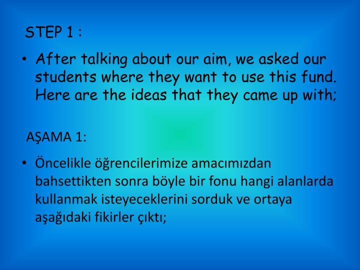 STEP 1 :