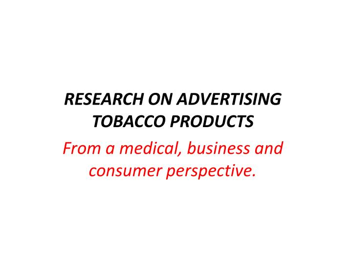 RESEARCH ON ADVERTISING TOBACCO PRODUCTS