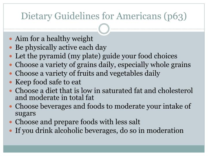 Dietary Guidelines for Americans (p63)