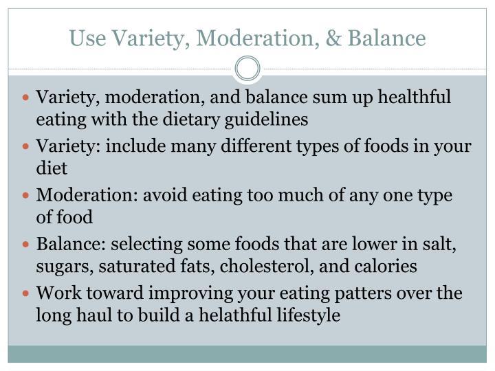 Use Variety, Moderation, & Balance