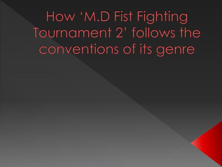 How m d fist fighting tournament 2 follows the conventions of its genre