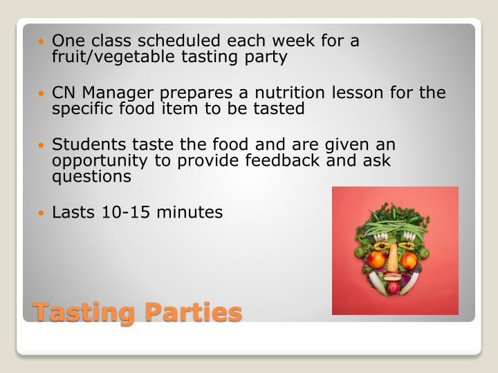 One class scheduled each week for a fruit/vegetable tasting party