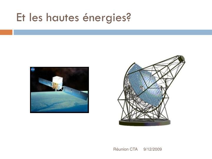 Et les hautes énergies?