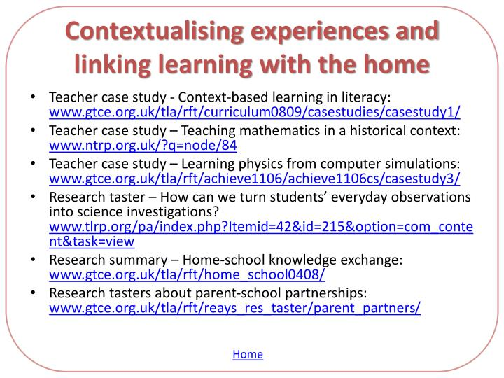 Contextualising experiences and linking learning with the home