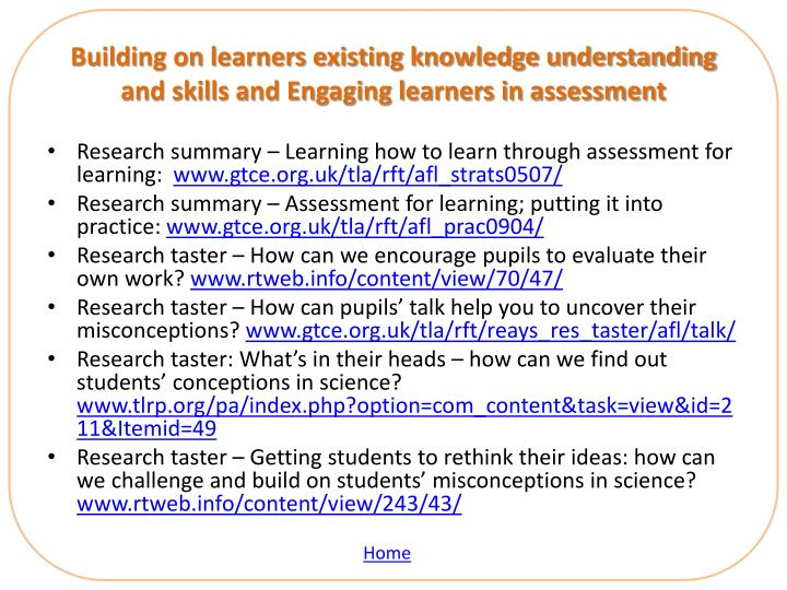 Building on learners existing knowledge understanding and skills and Engaging learners in assessment