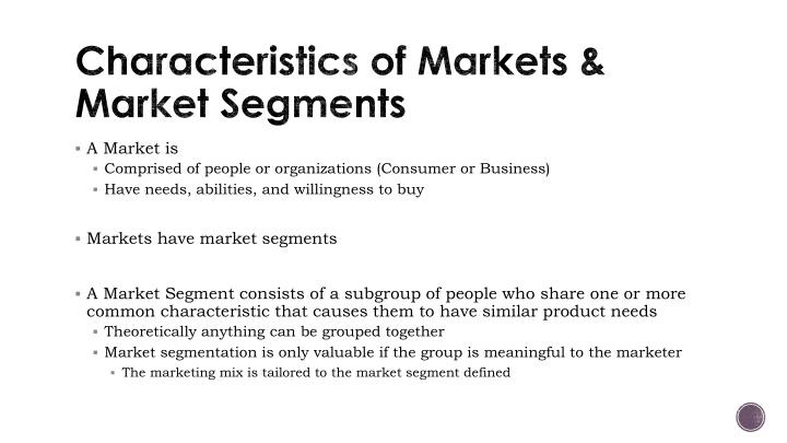 Characteristics of markets market segments