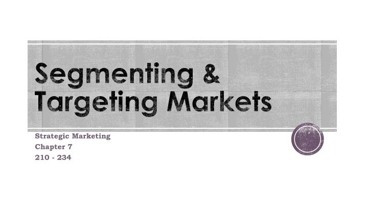 Segmenting & Targeting Markets