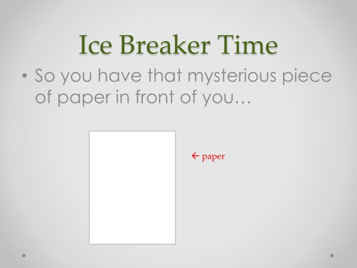 Ice breaker time1