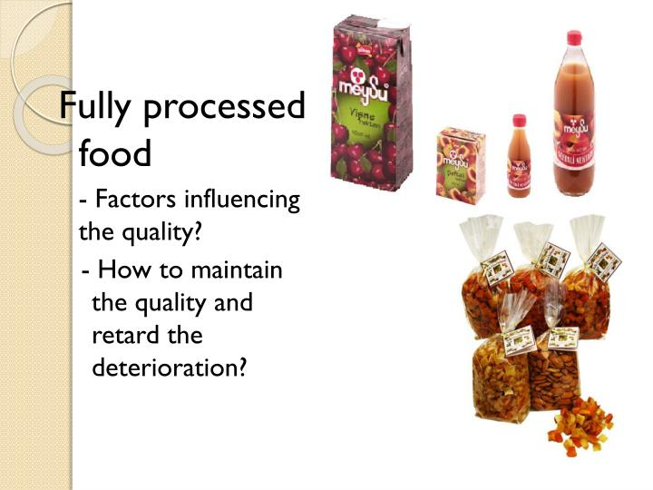 Fully processed food
