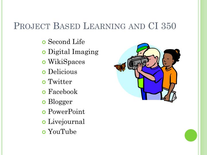 Project Based Learning and CI 350