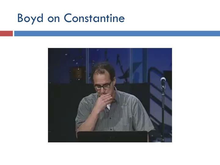Boyd on Constantine