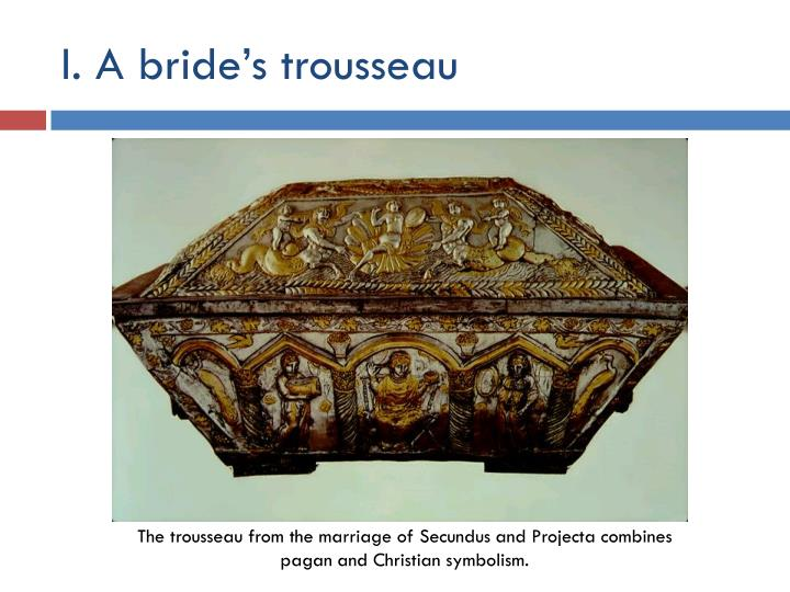 I. A bride's