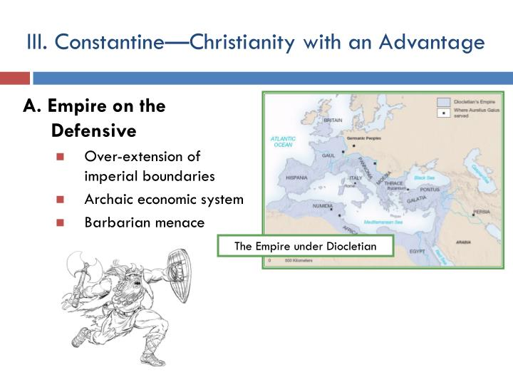 III. Constantine—Christianity with an Advantage