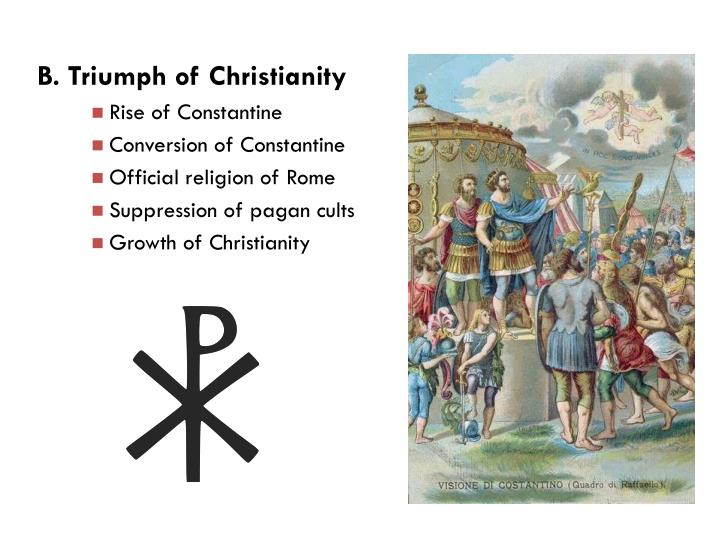 B. Triumph of Christianity