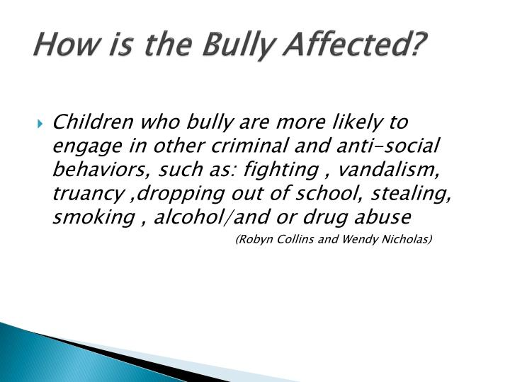 How is the Bully Affected?