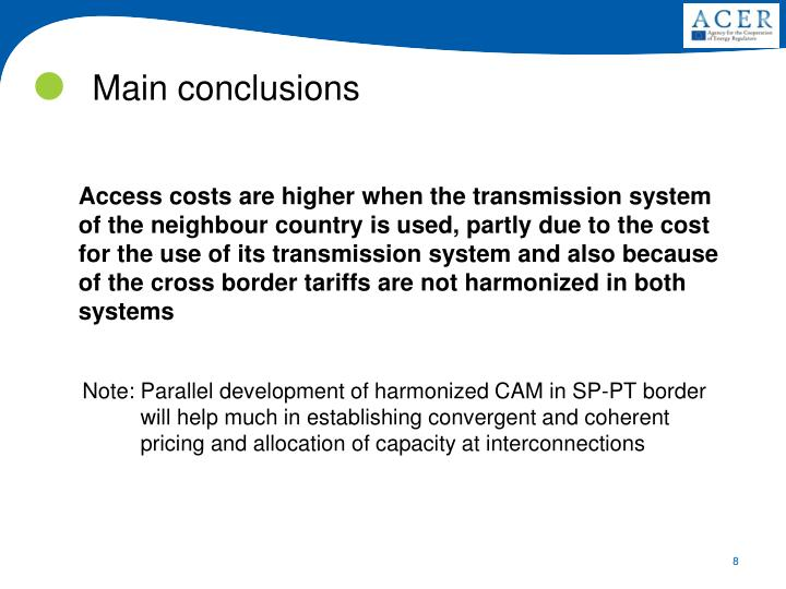 Access costs are higher when the transmission system of the