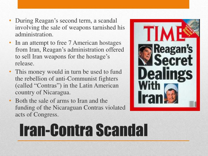 During Reagan's second term, a scandal involving the sale of weapons tarnished his administration.