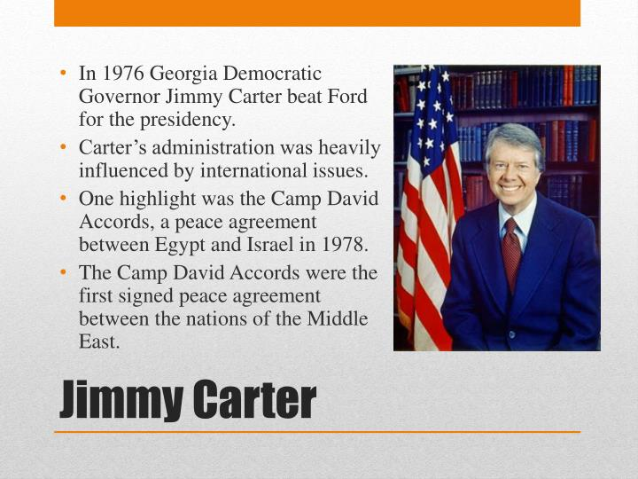 In 1976 Georgia Democratic Governor Jimmy Carter beat Ford for the presidency.