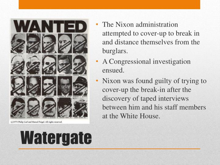 The Nixon administration attempted to cover-up to break in and distance themselves from the burglars.