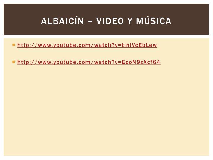 Albaicín – video Y música