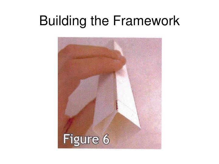 Building the Framework