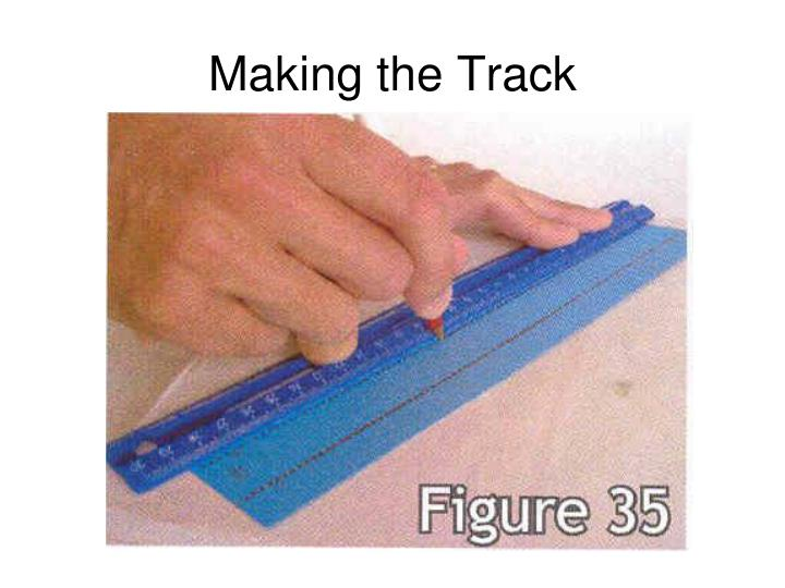 Making the Track