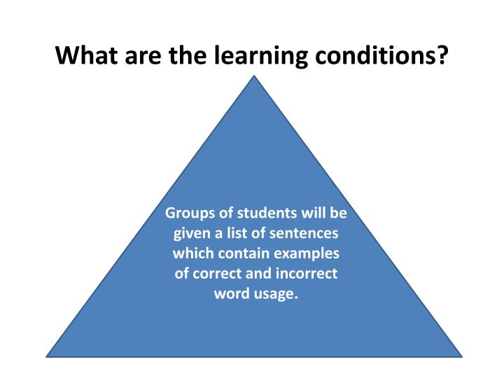 What are the learning conditions?