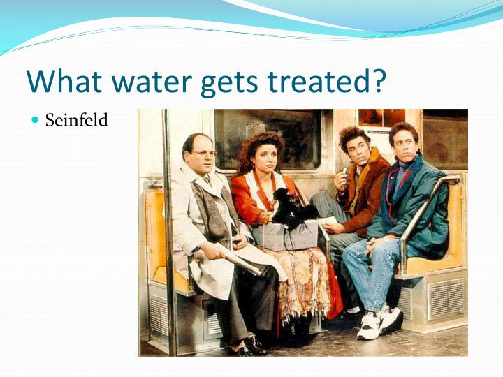 What water gets treated?