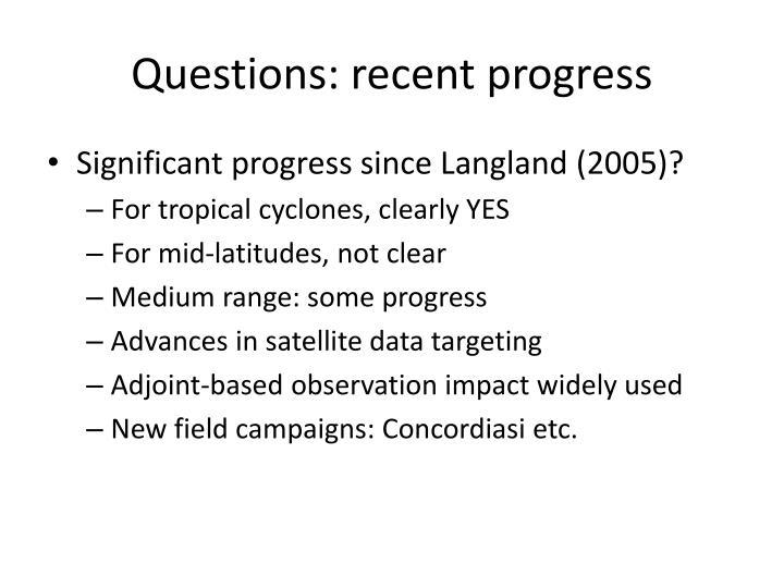 Questions: recent progress