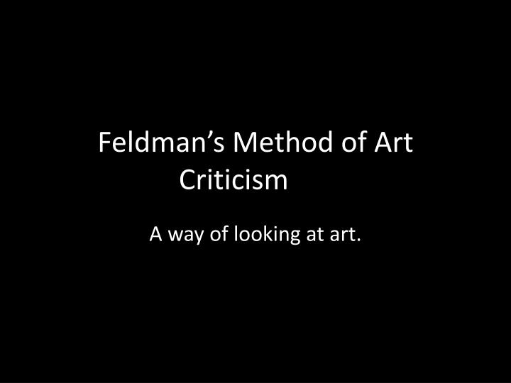 Feldman s method of art criticism