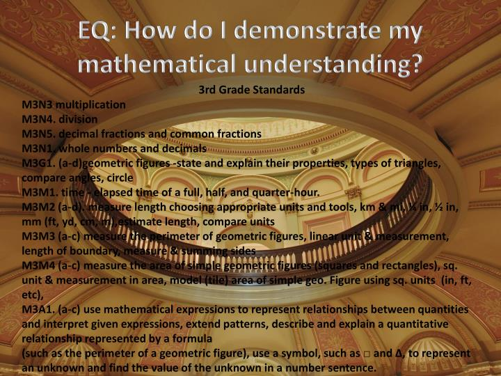 EQ: How do I demonstrate my mathematical understanding?
