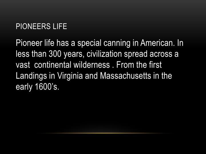 Pioneers life