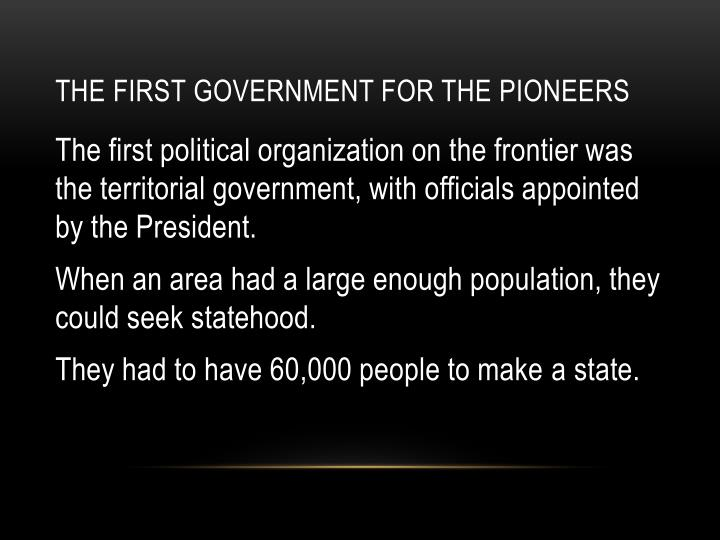 The first Government for the Pioneers