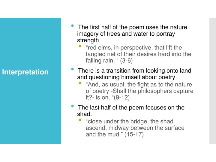 The first half of the poem uses the nature imagery of trees and water to portray strength