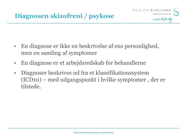 Diagnosen skizofreni / psykose