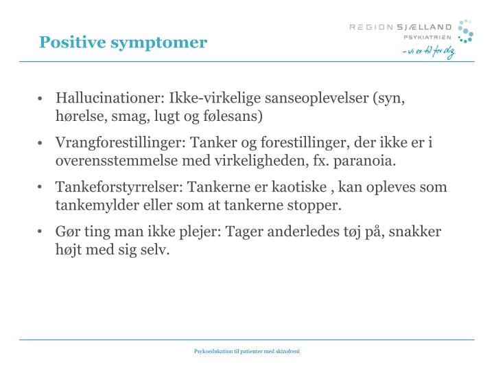 Positive symptomer