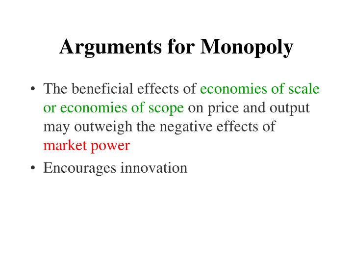 Arguments for Monopoly