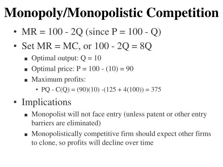 Monopoly/Monopolistic Competition
