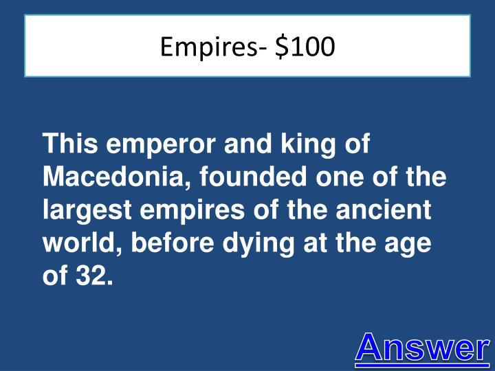Empires- $100