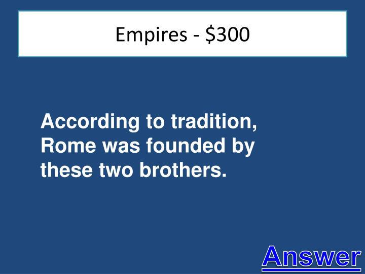 Empires - $300