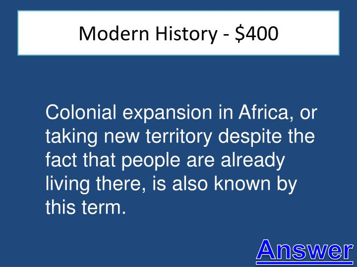 Modern History - $400