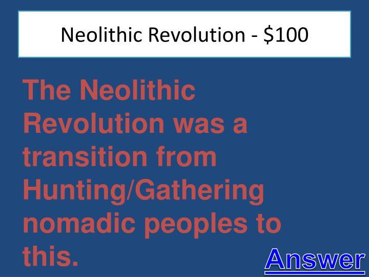 Neolithic Revolution - $100