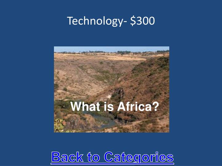 Technology- $300