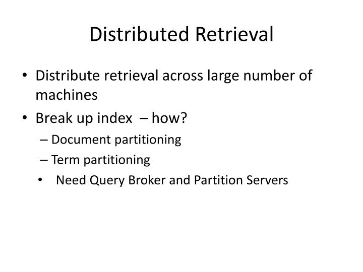 Distributed Retrieval