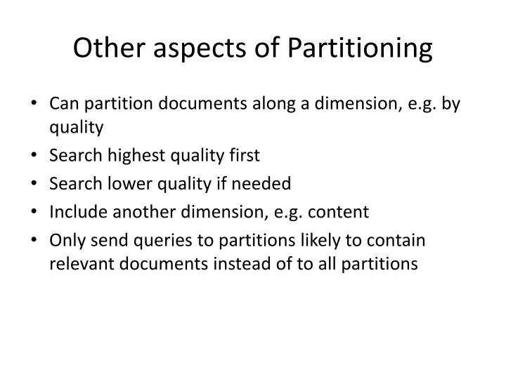 Other aspects of Partitioning