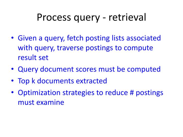 Process query - retrieval