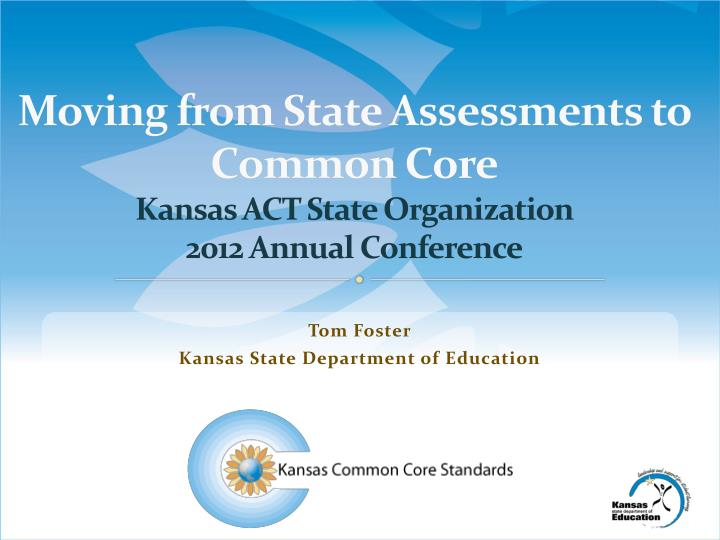 Moving from State Assessments to Common