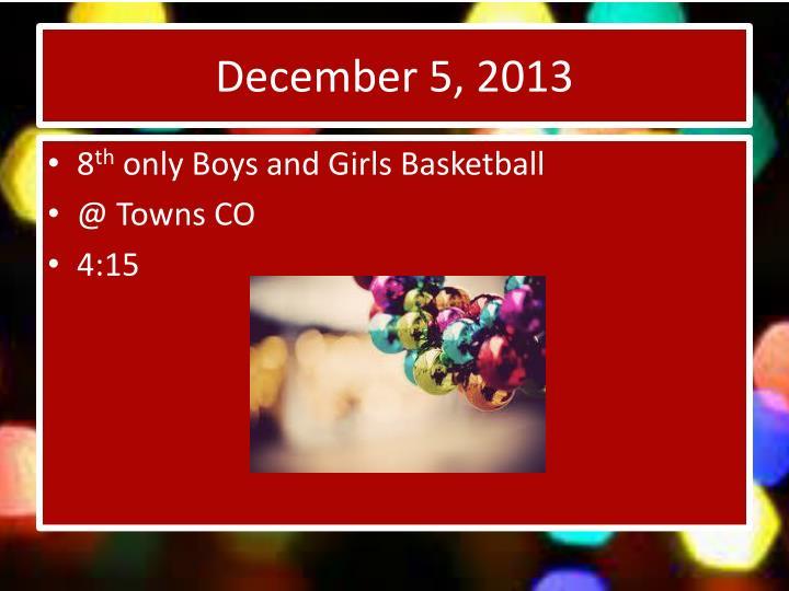 December 5, 2013