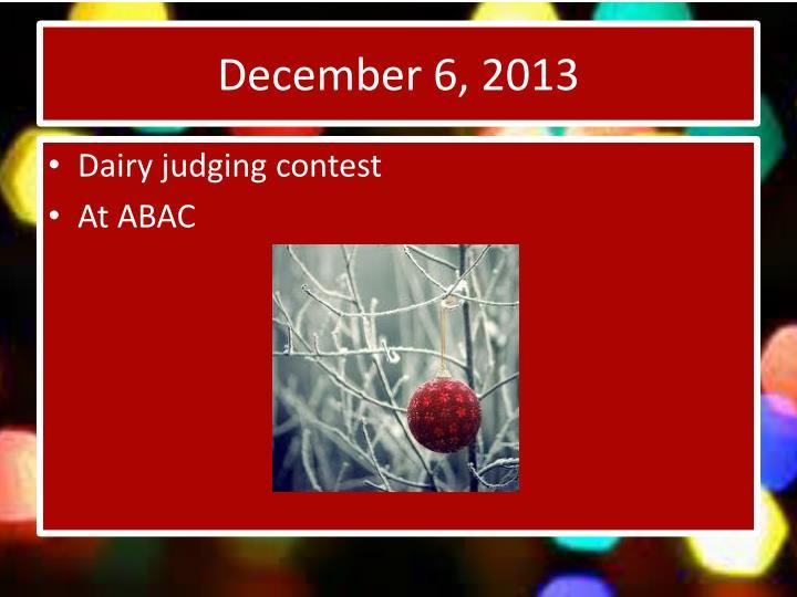 December 6, 2013