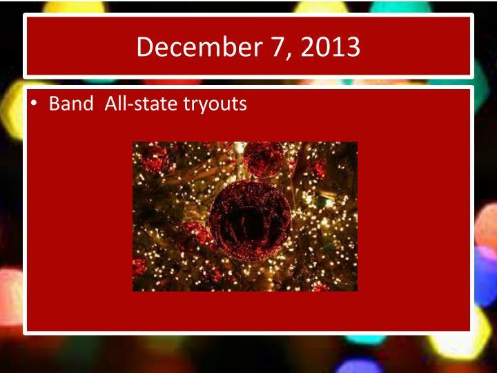 December 7, 2013